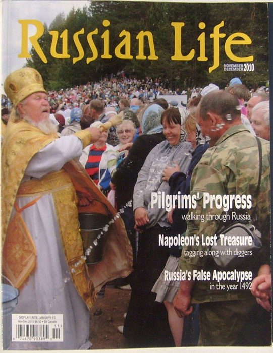 Russian Life Magazine November December 2010 Volume 53 Issue 6 (Pilgrims Progress Walking through Russia, Napoleons Lost Treasure, Russia False Apocalypse in 1492)