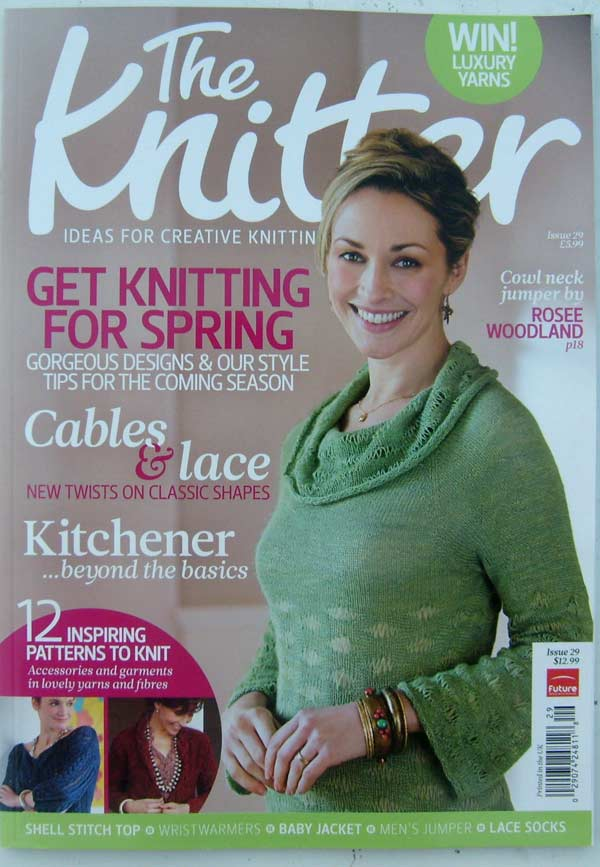 The Knitter Magazine Issue 29 (printed in the UK) Ideas for Creative Knitting, Get Knitting for Spring. Win kuxury yarns