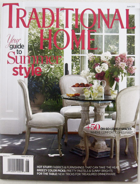 Traditional Home June 2011 Classic taste, modern life. Guide to Summer Style