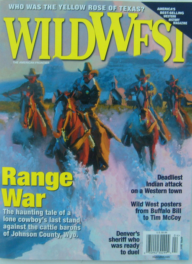 Wild West Magazine April 2011 Vol 23 No 6 Johnson County War. Battle of New Ulm. Yellow Rose of Texas. Sheriff Wynkoop